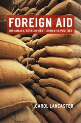 Foreign Aid: Diplomacy, Development, Domestic Politics