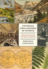 Victorian Popularizers of ScienceDesigning Nature for New Audiences$