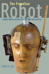 The Freudian RobotDigital Media and the Future of the Unconscious$