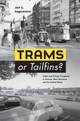 Trams or Tailfins?Public and Private Prosperity in Postwar West Germany and the United States