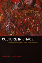 Culture in ChaosAn Anthropology of the Social Condition in War