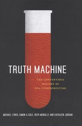 Truth MachineThe Contentious History of DNA Fingerprinting$