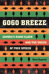 Gogo BreezeZambia's Radio Elder and the Voices of Free Speech