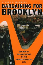 Bargaining for BrooklynCommunity Organizations in the Entrepreneurial City$