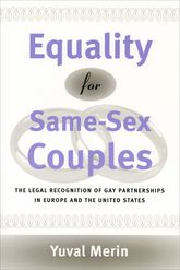 Equality for Same-Sex Couples – The Legal Recognition of Gay Partnerships in Europe and the United States - Chicago Scholarship Online