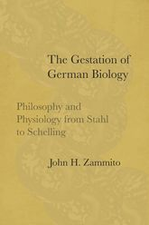 The Gestation of German BiologyPhilosophy and Physiology from Stahl to Schelling$