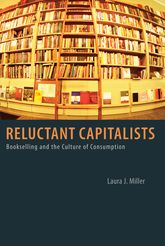 Reluctant Capitalists – Bookselling and the Culture of Consumption - Chicago Scholarship Online