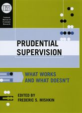 Prudential Supervision: What Works and What Doesn't