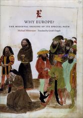 Why EuropeThe Medieval Origins of Its Special Path$