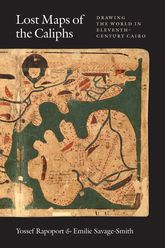 Lost Maps of the Caliphs – Drawing the World in Eleventh-Century Cairo | Chicago Scholarship Online