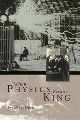 When Physics Became King$