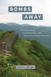 Bombs AwayMilitarization, Conservation, and Ecological Restoration$