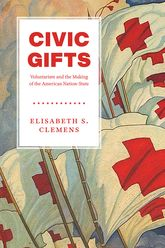 Civic GiftsVoluntarism and the Making of the American Nation-State