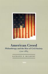 American Creed: Philanthropy and the Rise of Civil Society, 1700–1865