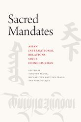Sacred MandatesAsian International Relations since Chinggis Khan$
