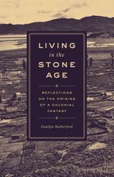 Living in the Stone AgeReflections on the Origins of a Colonial Fantasy$