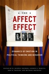 The Affect Effect – Dynamics of Emotion in Political Thinking and Behavior | Chicago Scholarship Online