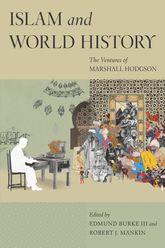Islam and World HistoryThe Ventures of Marshall Hodgson