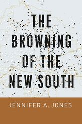The Browning of the New South - Chicago Scholarship Online