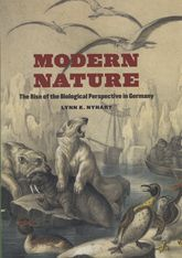 Modern NatureThe Rise of the Biological Perspective in Germany$