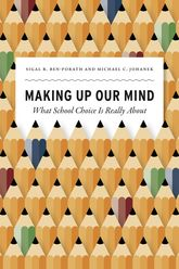 Making Up Our MindWhat School Choice Is Really About