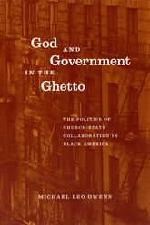 God and Government in the GhettoThe Politics of Church-State Collaboration in Black America