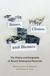 Bones, Clones, and BiomesThe History and Geography of Recent Neotropical Mammals