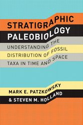 Stratigraphic PaleobiologyUnderstanding the Distribution of Fossil Taxa in Time and Space$