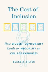 The Cost of InclusionHow Student Conformity Leads to Inequality on College Campuses