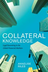 Collateral KnowledgeLegal Reasoning in the Global Financial Markets$