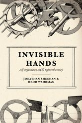 Invisible HandsSelf-Organization in the Eighteenth Century