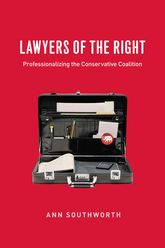 Lawyers of the RightProfessionalizing the Conservative Coalition