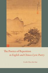 The Poetics of Repetition in English and Chinese Lyric Poetry$