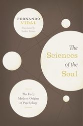 The Sciences of the SoulThe Early Modern Origins of Psychology$