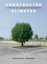 Constructed Climates – A Primer on Urban Environments - Chicago Scholarship Online
