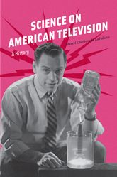 Science on American TelevisionA History$
