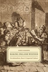 Making England WesternOccidentalism, Race, and Imperial Culture