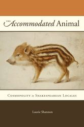The Accommodated AnimalCosmopolity in Shakespearean Locales$