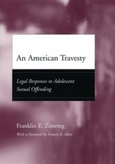 An American TravestyLegal Responses to Adolescent Sexual Offending$
